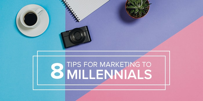 8 Tips For Marketing To Millennials
